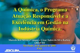Marcelo K s Silveira Campos e C sar Tadeu da Silva Barlem ABIQUIM S o Paulo, 26 de janeiro de 2006 FNQ