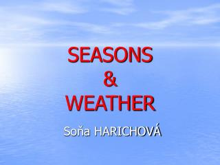 SEASONS & WEATHER