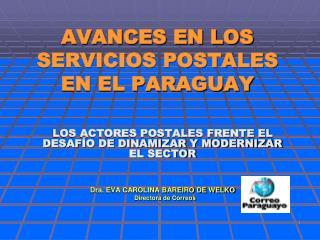 AVANCES EN LOS SERVICIOS POSTALES EN EL PARAGUAY