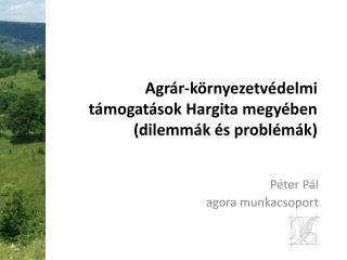Agrár-környezetvédelmi támogatások Hargita megyében (dilemmák és problémák)
