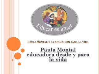 Paula montal y la educación para la vida