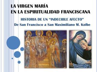 LA VIRGEN MARÍA  EN LA ESPIRITUALIDAD FRANCISCANA