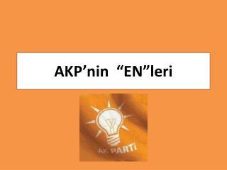 """AKP'nin  """"EN""""leri"""
