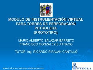 MODULO DE INSTRUMENTACI N VIRTUAL PARA TORRES DE PERFORACI N PETROLERA PROTOTIPO