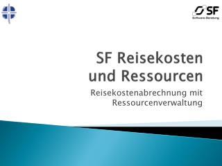 SF Reisekosten und Ressourcen
