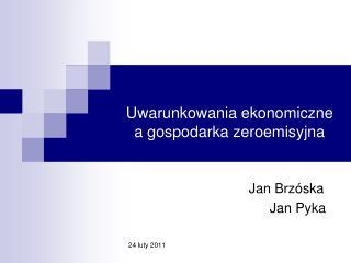 Uwarunkowania ekonomiczne  a gospodarka zeroemisyjna