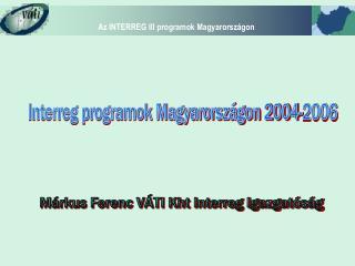 Interreg programok Magyarországon 2004-2006