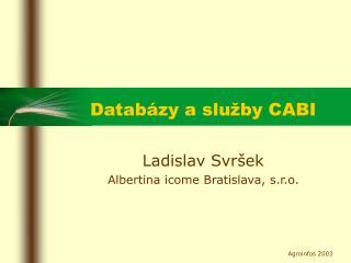 Datab�zy a slu�by CABI