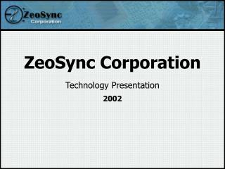 ZeoSync Corporation Technology Presentation 2002