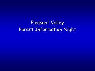 Pleasant Valley  Parent Information Night