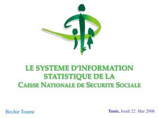 LE SYSTEME D'INFORMATION  STATISTIQUE DE LA  C AISSE  N ATIONALE DE  S ECURITE  S OCIALE