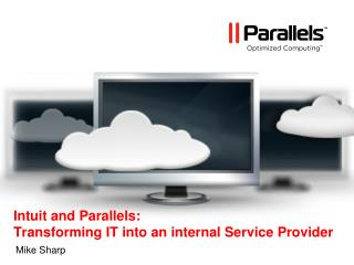 Intuit and Parallels: Transforming IT into an internal Service Provider