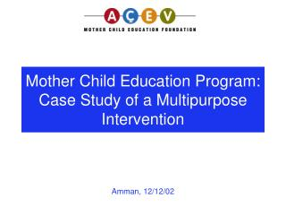 Mother Child Education Program:  Case Study of a Multipurpose Intervention