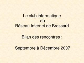 -  Logistique de la salle: Conrad Bouchard, Gilbert Brière