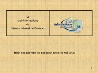 Bilan des activités du club pour janvier à mai 2008