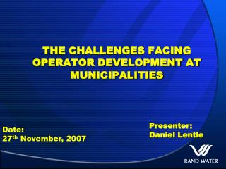 THE CHALLENGES FACING OPERATOR DEVELOPMENT AT MUNICIPALITIES
