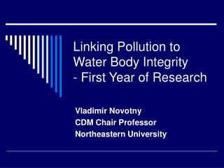 Linking Pollution to Water Body Integrity - First Year of Research