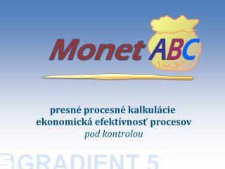 presné procesné kalkulácie  ekonomická efektívnosť procesov pod kontrolou
