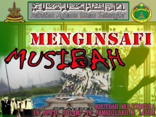 KHUTBAH MULTIMEDIA 18 APRIL 2014M/ 18 JAMADILAKHIR 1435H