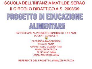 PARTECIPANO AL PROGETTO I BAMBINI DI  3-4-5 ANNI DOCENTI COINVOLTI: DI FRANCIA MARGHERITA