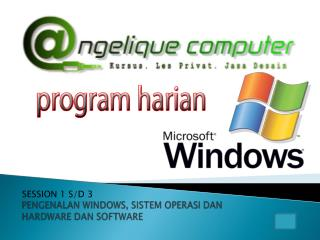 PENGENALAN WINDOWS , SISTEM OPERASI DAN HARDWARE DAN SOFTWARE