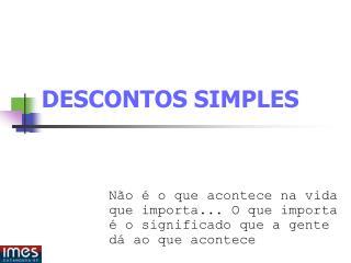 DESCONTOS SIMPLES