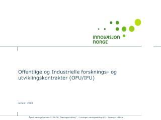 Offentlige og Industrielle forsknings- og utviklingskontrakter (OFU/IFU)