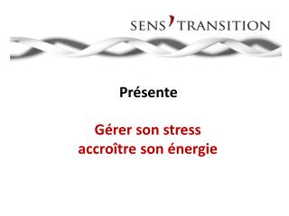 Gérer son  stress  accroître son énergie