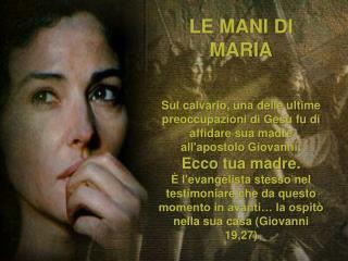 LE MANI DI MARIA