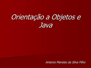 Orienta  o a Objetos e Java
