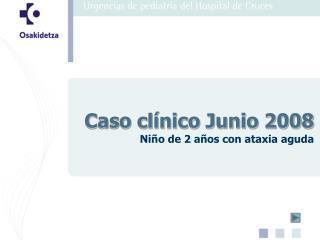 Caso clínico Junio 2008