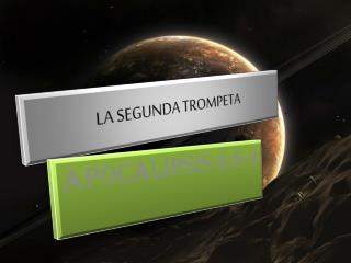 LA SEGUNDA TROMPETA