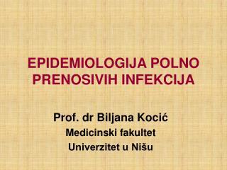 EPIDEMIOLOGIJA POLNO PRENOSIVIH INFEKCIJA
