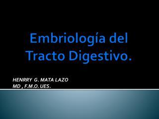 Embriología del Tracto Digestivo.