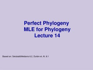 Perfect Phylogeny   MLE for Phylogeny   Lecture 14