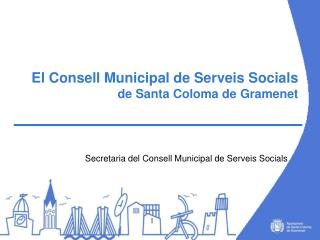 El Consell Municipal de Serveis Socials   de Santa Coloma de Gramenet