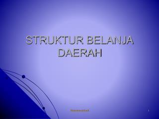 STRUKTUR BELANJA DAERAH