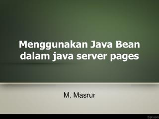 Menggunakan Java Bean dalam java server pages