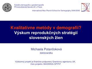 Kvalitat ívne metódy v demografii? Výskum reprodukčných stratégií slovenských žien
