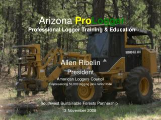 Arizona Pro Logger Professional Logger Training & Education