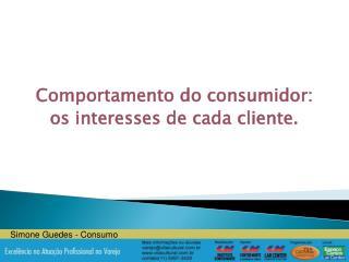 Comportamento do consumidor:  os interesses de cada cliente.