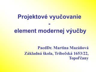 Projektové vyučovanie  -  element modernej výučby