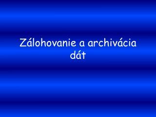 Zálohovanie a archivácia dát