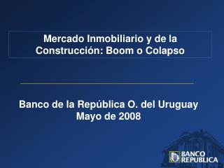 Banco de la República O. del Uruguay Mayo de 2008