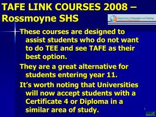 TAFE LINK COURSES 2008 –Rossmoyne SHS