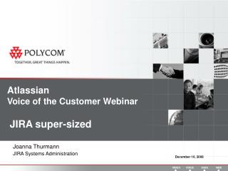 Atlassian Voice of the Customer Webinar   JIRA super-sized