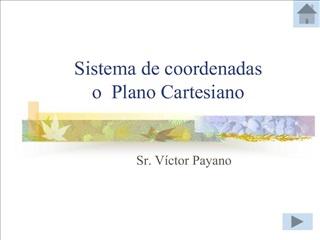 Sistema de coordenadas o  Plano Cartesiano