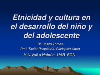 Etnicidad y cultura en el desarrollo del niño y del adolescente