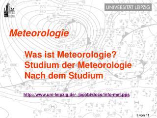 Meteorologie Was ist Meteorologie? Studium der Meteorologie Nach dem Studium