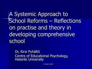 Dr, Kirsi Pyhältö Centre of Educational Psychology, Helsinki University